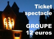 Tickets GROUPE spectacle (25 pers minimum)
