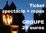 Tickets GROUPE spectacle + repas  25 pers minimum