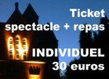 Ticket INDIVIDUEL spectacle + Repas